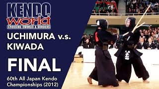 FINAL Kiwada v.s. Kimura - 60th All Japan Kendo Championships (2012)
