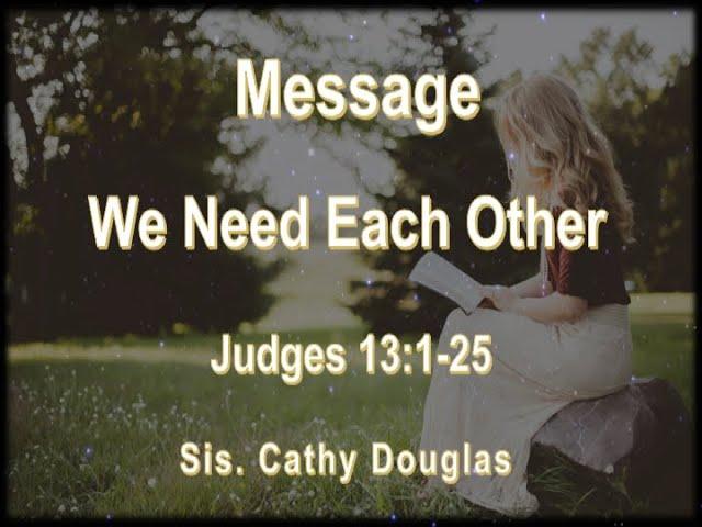ACFI : Sis. Cathy Douglass | We Need Each Other