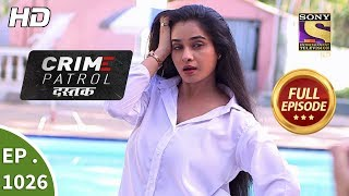 Crime Patrol Dastak - Ep 1026 - Full Episode - 24th April, 2019