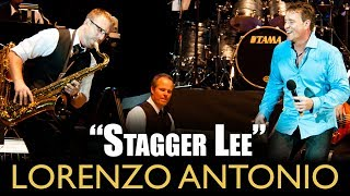 "Lorenzo Antonio - ""Stagger Lee"""