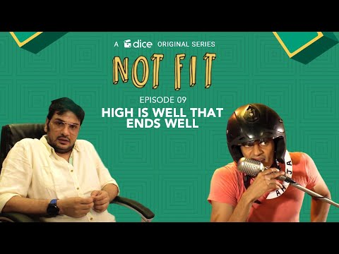 Dice Media | Not Fit (Web Series) | S01E09 - 'High's Well That Ends Well'