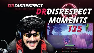DR DISRESPECT -  FUNNY MOMENTS - EPISODE 135