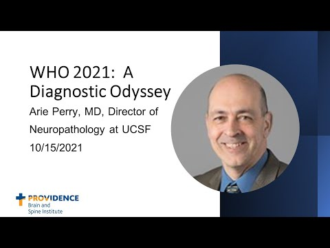 WHO 2021: A Diagnostic Odyssey - Arie Perry, MD; Director of Neuropathology at UCSF (NO Q&A)