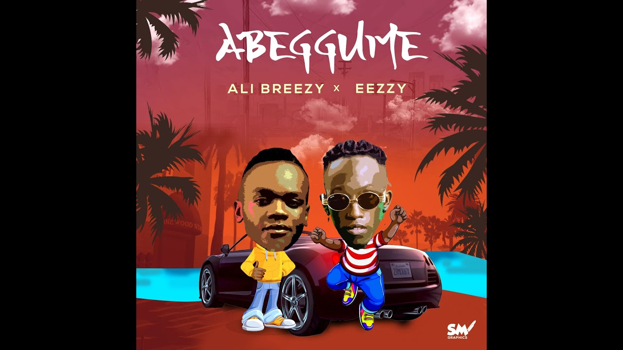 Download Eezzy ft Dj Ali Breezy  Abeggume official Audio