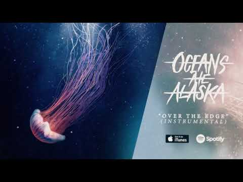 Oceans Ate Alaska - Over The Edge (Instrumental)
