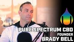 Why CBD? with Brady Bell, Founder of Pure Spectrum CBD
