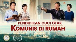 Film Rohani Kristen Terbaru | PENDIDIKAN CUCI OTAK KOMUNIS DI RUMAH | Peperangan Rohani Keluarga - Trailer