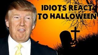 Idiots React To Halloween!