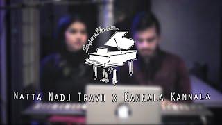 Natta Nadu Iravu x Kannala Kannala - Sajepan & Priyangha (Mashup Cover)