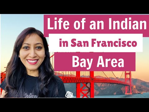 Life of an Indian in San Francisco Bay Area!