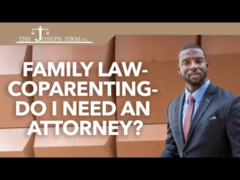 family-law---coparenting---do-i-need-an-attorney?