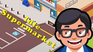 Idle Supermarket Tycoon - Shop - Digital Things Walkthrough