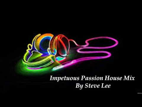 Impetuous Passion House Mix By Steve Lee