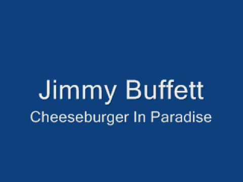 Jimmy Buffett-Cheeseburger In Paradise