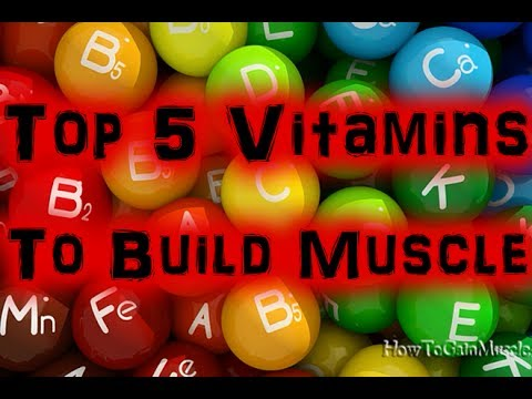 Top 5 Vitamins to Build Muscle & Gain Weight [HD]