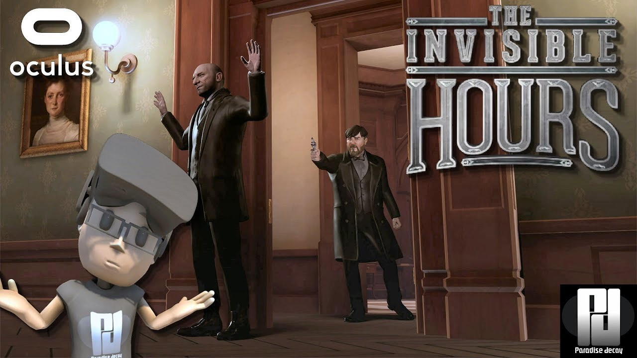 A MURDER MYSTERY In THE INVISIBLE HOURS VR | Gameplay | Oculus + Touch |  GTX 1060 (6GB)