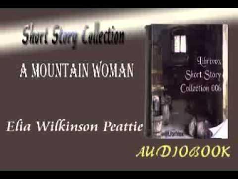 A Mountain Woman Elia Wilkinson Peattie Audiobook Short Story