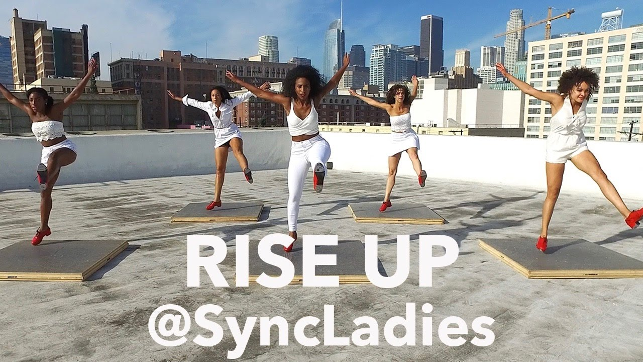 Rise Up - Syncopated Ladies - Music Andra Day