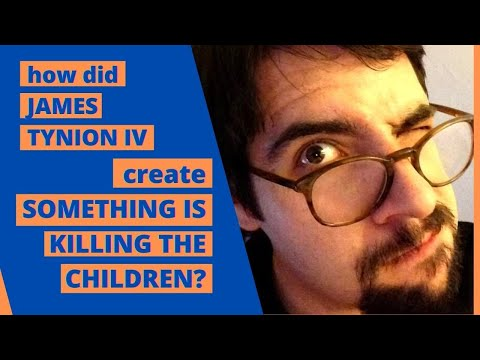 How did James Tynion IV create SOMETHING IS KILLING THE CHILDREN?