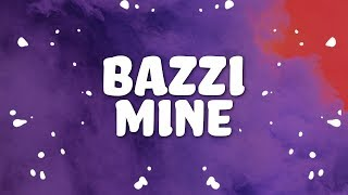 Bazzi - Mine (Lyrics) 💕💓💗💘