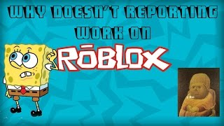Why Reporting Doesn't Work on Roblox