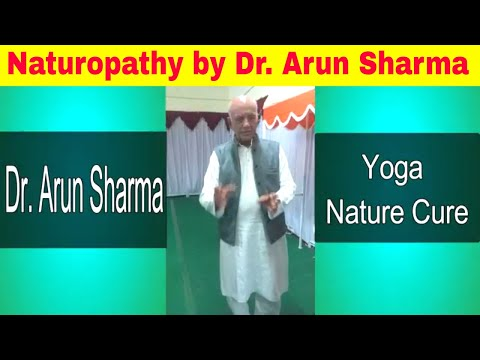 Naturopathy, Dr. Arun Sharma