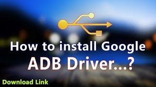 How to install Google ADB Driver ?