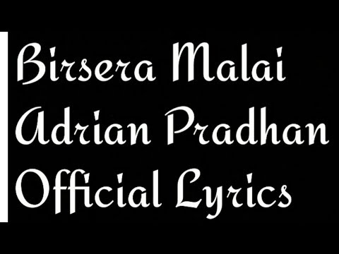 Birsera Malai -  Adrian Pradhan - Lyrics