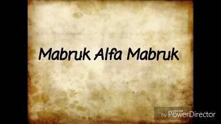 Mabruk alfa mabruk lirik