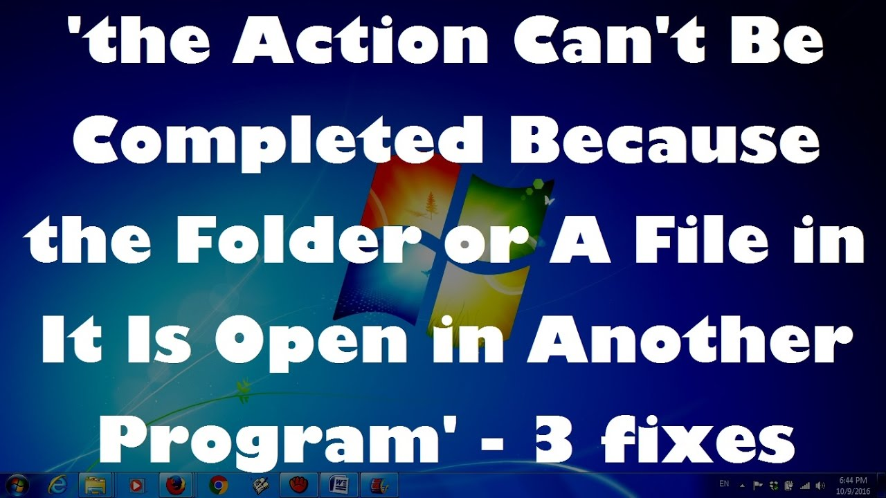 How to Fix '        Because the Folder or A File in It Is Open in Another  Program' - (Solved  !!)