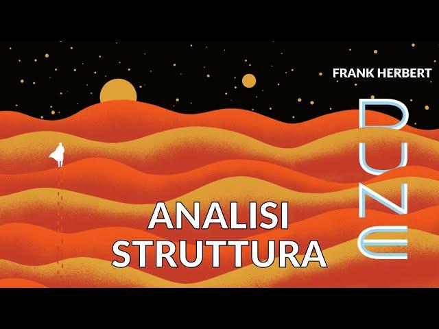 Dune di Frank Herbert - Analisi struttura libri #2 [Story Doctor]