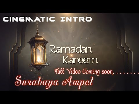 surabaya-ampel-cinematic-intro-ramadhan-kareem...-full-video-coming-soon