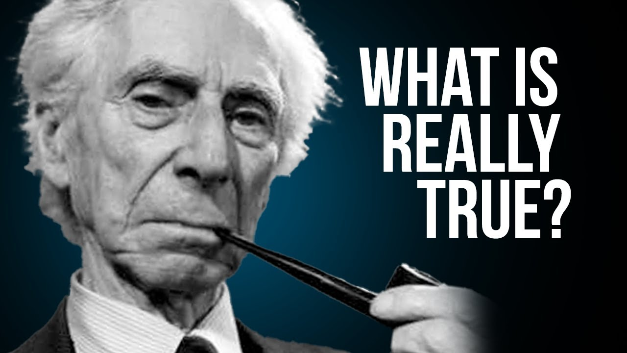Bertrand Russell - The Polymath & Philosopher   What is The True Nature of Reality?