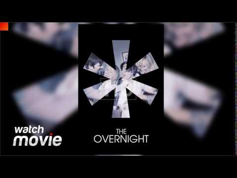 The Overnight FULL MOVIE