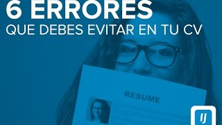 6 errores que debes evitar en tu CV | Currículum | Trabajo | Empleo | InfoJobs