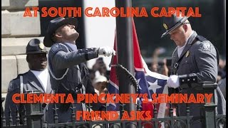 Confederate Flag Removal—Clementa Pinckney's Seminary Friend Pastor Brad—Where Is God In All This?