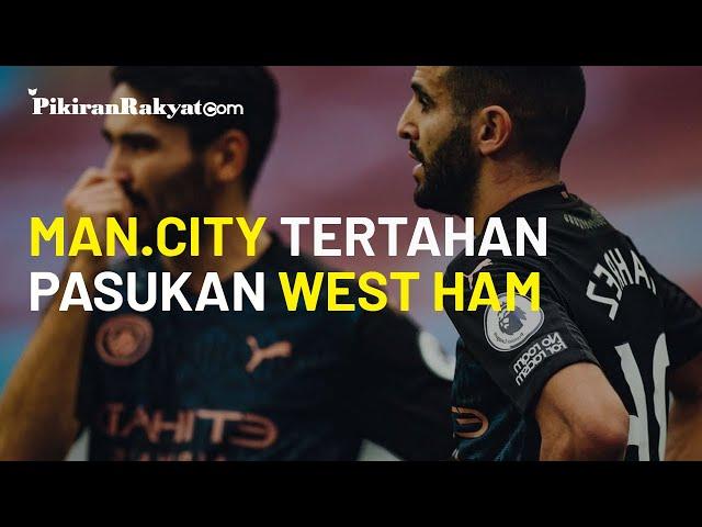 Hasil Liga Inggris: Bertamu ke Kandang West Ham, Manchester City Harus Puas hanya Bawa Pulang 1 Poin