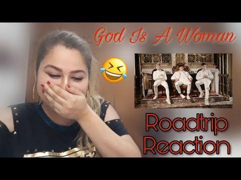 Roadtrip Reaction - God is a woman