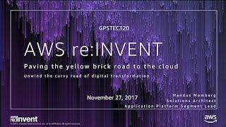 Aws Re Invent Gps Ng The Yellow Brick Road To The Cloud Gpstec320