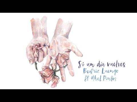 Beatriz Luengo - Si un Día Vuelves (Audio) ft. Abel Pintos