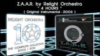 4 HOURS - Z.A.A.R By Relight Orchestra ( 2006 Original instrumental )