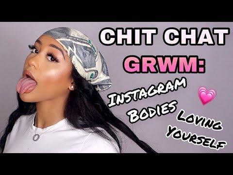 CHIT CHAT GRWM: INSTAGRAM BODIES & LOVING YOURSELF