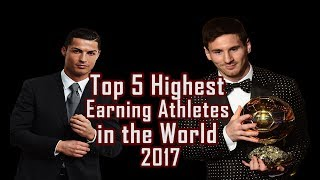 2017 Top 5 Highest earning Athletes in the World