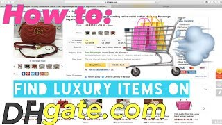 How To Find Luxury Items On DHgate | Boujee On A Budget !!