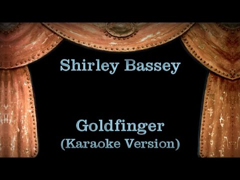 Shirley Bassey - Goldfinger - Lyrics (Karaoke Version)