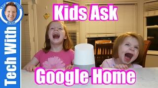 Kids Ask Google Home | Tech Family Time #7