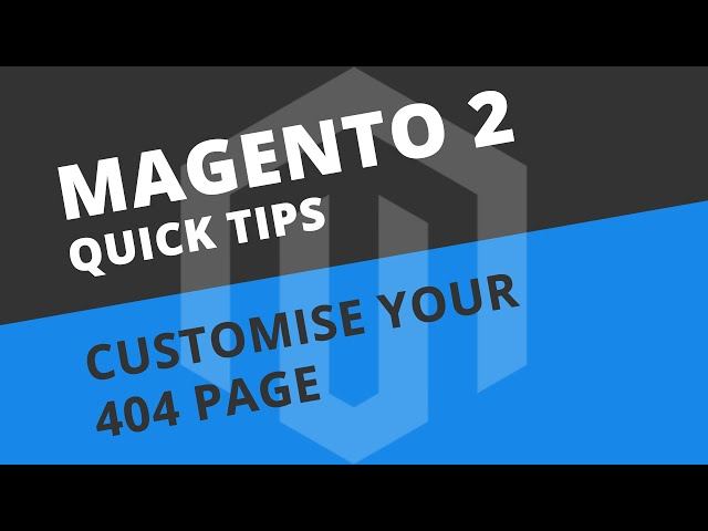 Create a custom 404 Page Not Found - Magento 2 Tutorial