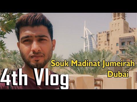 4th Vlog Souk Madinat Jumeirah Dubai
