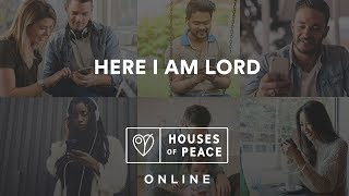 Here I am Lord - Houses of Peace Online | November 29, 2017