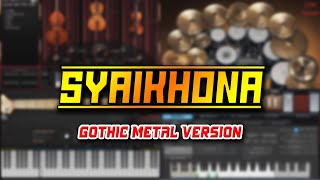Syaikhona (Gothic Metal Version)